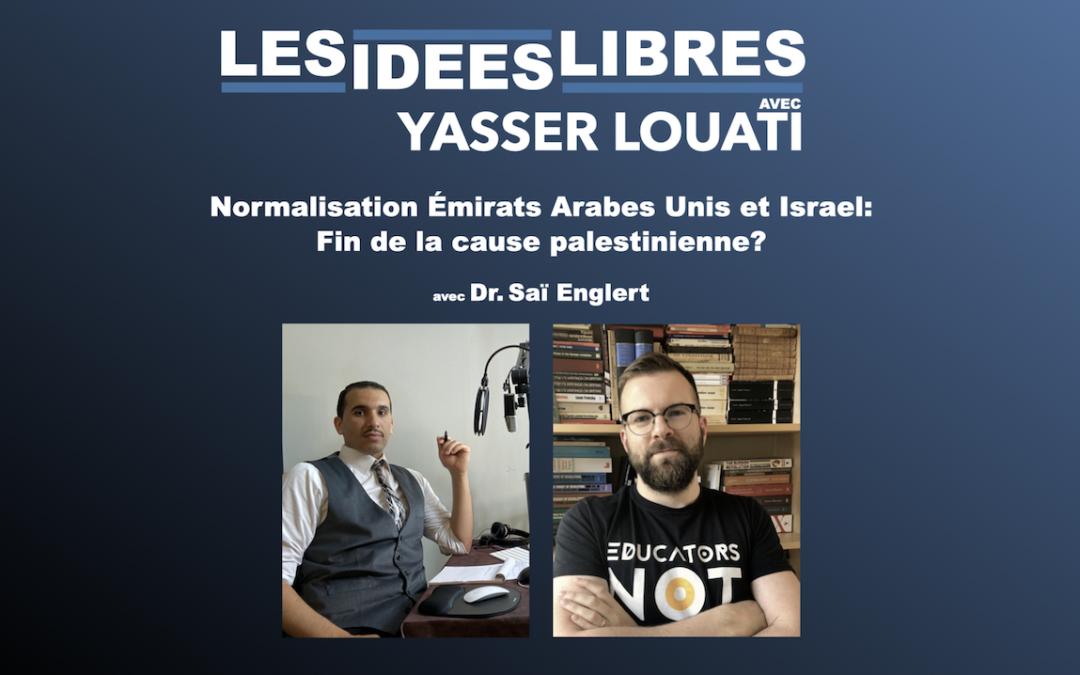 """#LesIdéesLibres """"Normalisation Émirats-Israel: Fin de la cause de palestinienne?"""" #Podcast"""