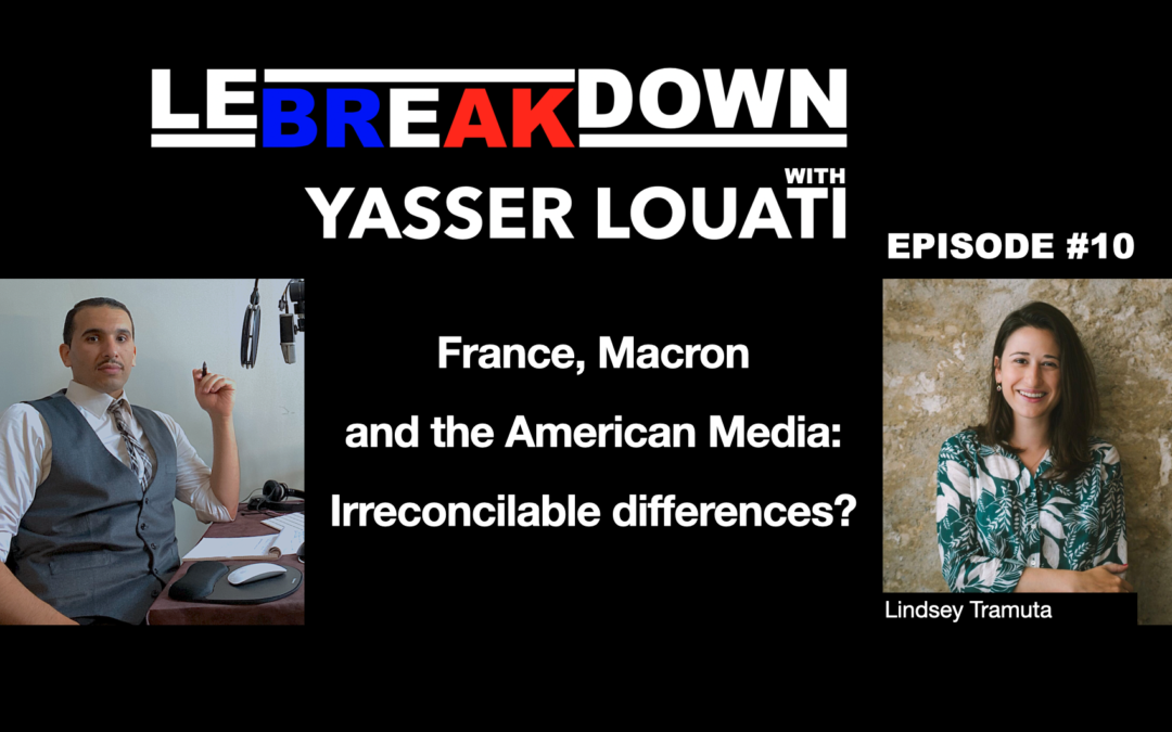 Le Breakdown: France, Macron and the American Media
