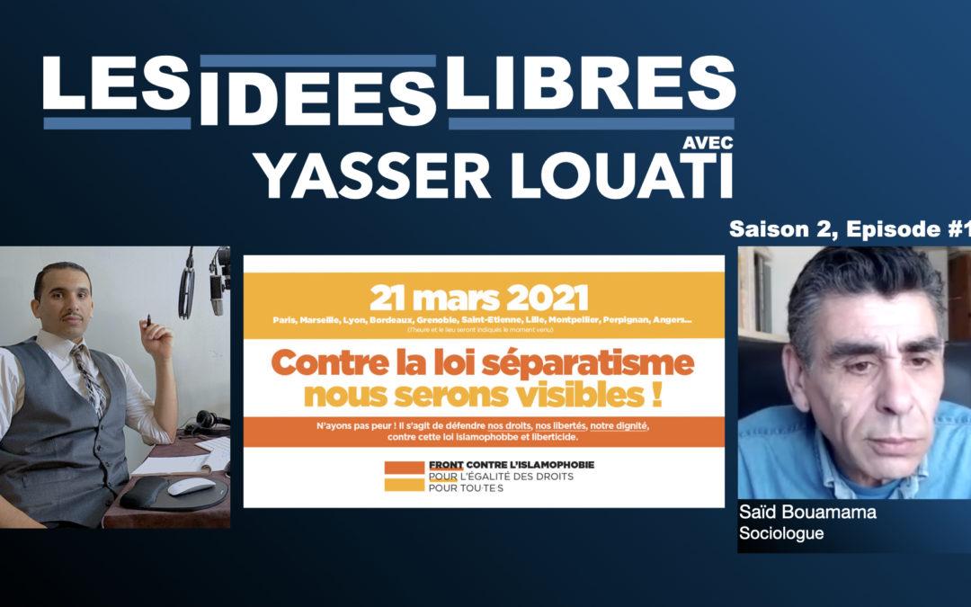 """""""L'islamophobie est un moyen de gestion de crise"""" Said Bouamama #Podcast Les Idées Libres"""