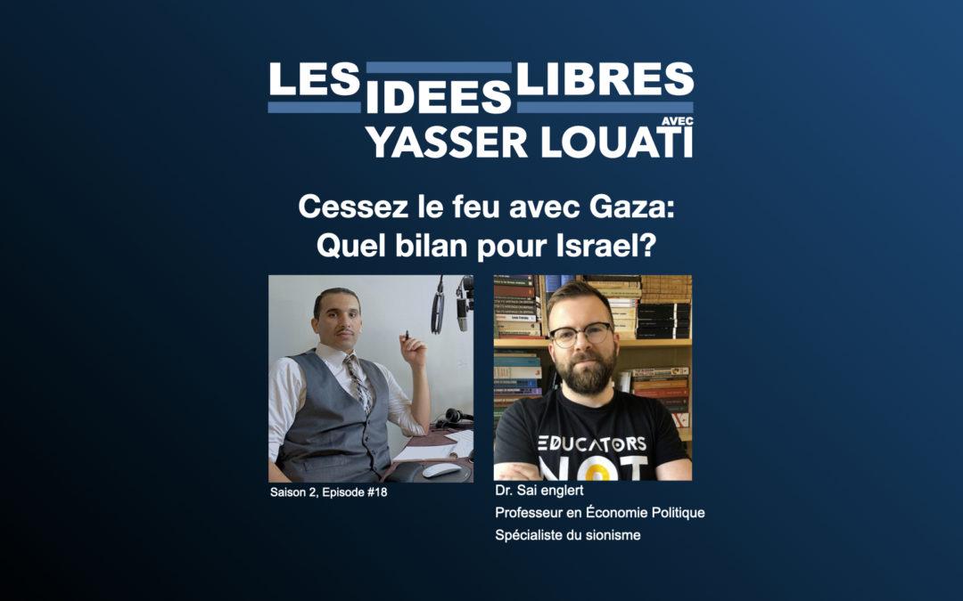 Cessez le feu avec gaza: quel bilan pour israel? #Podcast #LesIdÉesLibres